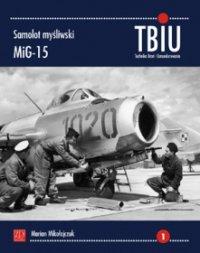 TBiU 1 - MiG-15 Samolot mysliwski