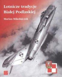Lotnicze tradycje Bialej Podlaskiej