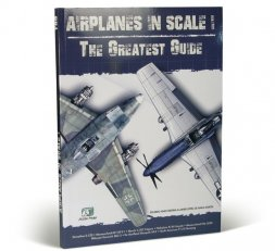 Airplanes in Scale : The Greatest Guide 2nd Edition (English)